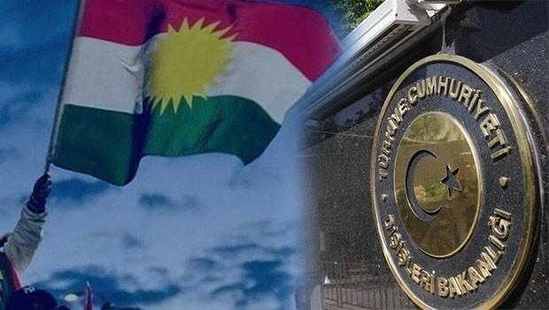 Türkiye Dışişleri'nden 'Bağımsız Kürdistan' açıklaması
