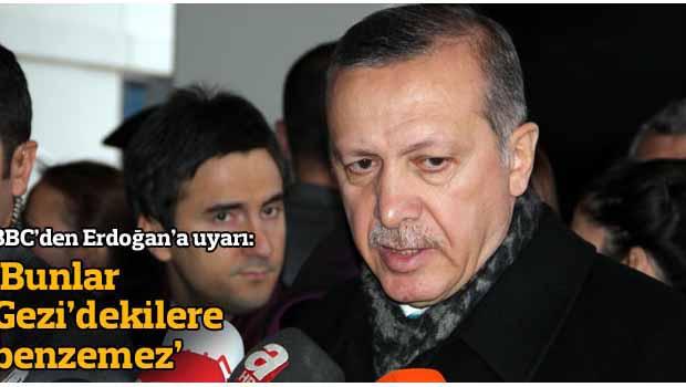 BBC: Erdoğan Gezi'den daha organize bir muhalefetle karşı karşıya