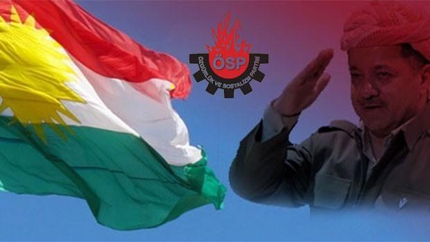 ÖSP: Barzani ve Kürdistan Bayrağına yapılan saldırıları kınıyoruz
