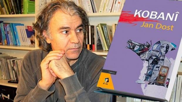 Jan Dost'un son romanı 'Kobani' çıktı!