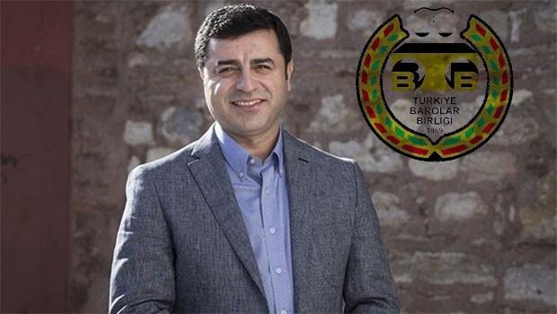 Türkiye Barolar Birliği'nden Demirtaş açıklaması
