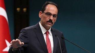 Kalın: Türkiye, vekalet savaşlarına karşı politikasını sürdürecek