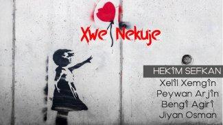 Kürt sanatçılar 'brakujî'ye karşı müzikle seslendi: Xwe nekuje