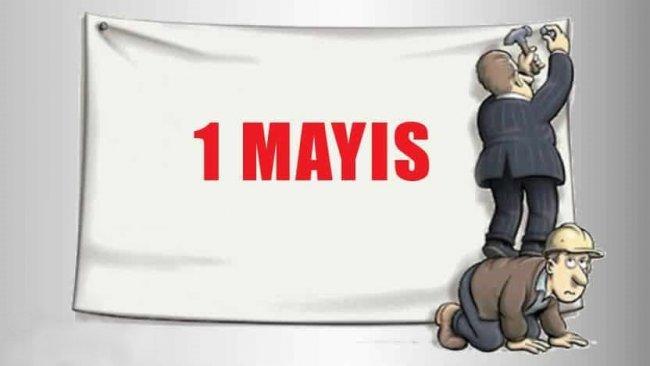 1 MAYIS VE KALIN ENSELİLERİN İSTİSMARI
