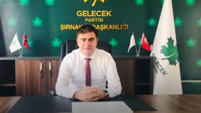 Gelecek Partisi Şırnak İl Başkanı istifa etti
